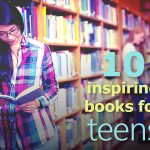 Inspiring Books for Teens