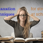 Relaxation Techniques for Stress at School
