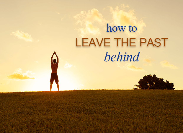 leaving the past This week's post will help you leave the past behind so you can move toward  your ideal future with hope and excitement.