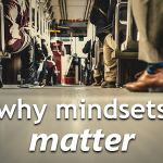 Why Mindsets